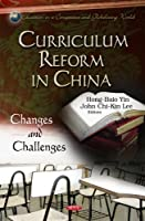 Curriculum Reform in China:: Changes and Challenges (Education in a Competitive and Globalizing World)