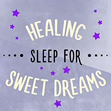 Healing Sleep for Sweet Dreams