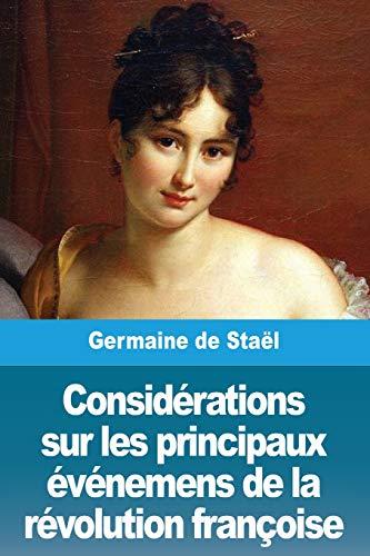 Considérations sur les principaux événemens de la révolution françoise