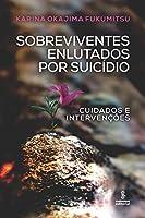 Sobreviventes enlutados por suicídio: Cuidados e intervenções
