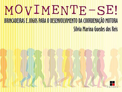 Movimente-se!: Brincadeiras e jogos para o desenvolvimento da coordenação motora (Atividades) (Portuguese Edition)