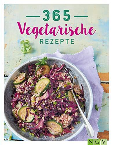 365 Vegetarische Rezepte: Gesund kochen Tag für Tag