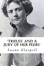 'Trifles' and 'A Jury of her Peers'