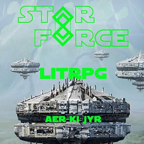 Star Force: LITrpg audiobook cover art