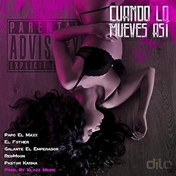 Cuando Lo Mueves Asi (feat. Pastor Karma)