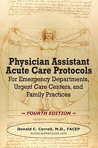 Physician Assistant Acute Care Protocols - FOURTH EDITION: For Emergency Departments, Urgent Care Centers, and Family Practices download ebooks PDF Books