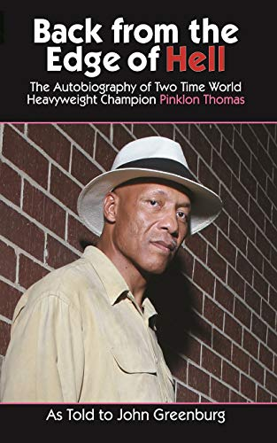 Back From The Edge Of Hell: The Autobiography Of Two Time World Heavyweight Champion Pinklon Thomas (English Edition)