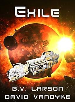 Exile (Star Force Series Book 11) by [B. V. Larson, David VanDyke]