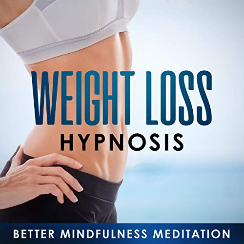 Weight Loss Hypnosis: Self Hypnosis and Guided Meditations to Lose Weight Fast, Boost Energy Naturally, and Feel Amazing  By  cover art
