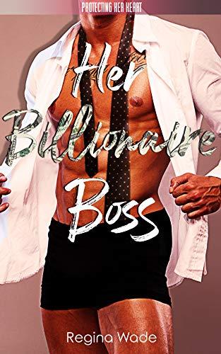 Her Billionaire Boss: A Protective Possessive Instalove Romance (Protecting Her Heart Book 2)