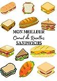 Mon Meilleur Carnet de Recettes Sandwichs: Carnet de recette de sandwich à remplir pour noter vos créations ! Livre de préparation de sandwich ... Pour adulte et enfant | 100 recettes