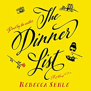 The Dinner List     A Novel              Written by:                                                                                                                                 Rebecca Serle                               Narrated by:                                                                                                                                 Rebecca Serle                      Length: 5 hrs and 50 mins     1 rating     Overall 4.0