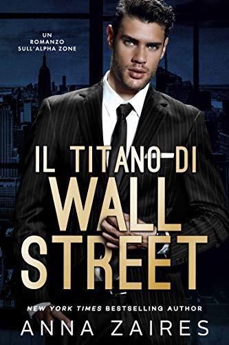 Il Titano di Wall Street: Un Romanzo sull'Alpha Zone