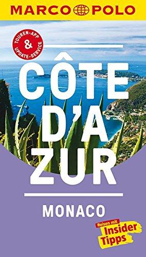 MARCO POLO Reiseführer Cote d\'Azur, Monaco: Reisen mit Insider-Tipps. Inkl. kostenloser Touren-App und Event&News