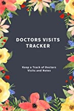 Free pdf Books Bestsellers Doctors Visits Tracker: Keep a Track of Doctors Visits and Notes