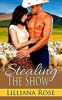 Stealing the Show by [Lilliana Rose]
