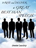 How to Write and Deliver a GREAT Best Man's Speech