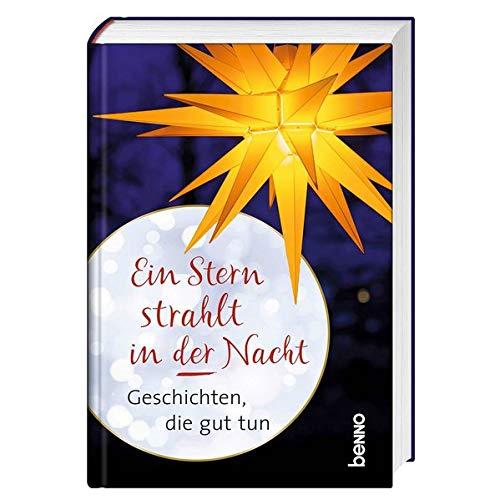 Ein Stern strahlt in der Nacht: Geschichten, die gut tun