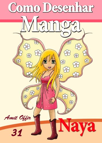 Como Desenhar Manga: Naya a Fada (Livros Infantis Livro 31) (Portuguese Edition)