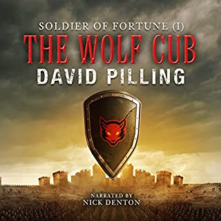 Soldier of Fortune (I): The Wolf Cub                   By:                                                                                                                                 David Pilling                               Narrated by:                                                                                                                                 Nick Denton                      Length: 9 hrs and 18 mins     10 ratings     Overall 4.3