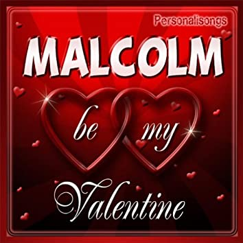 Malcolm Personalized Valentine Song - Female Voice