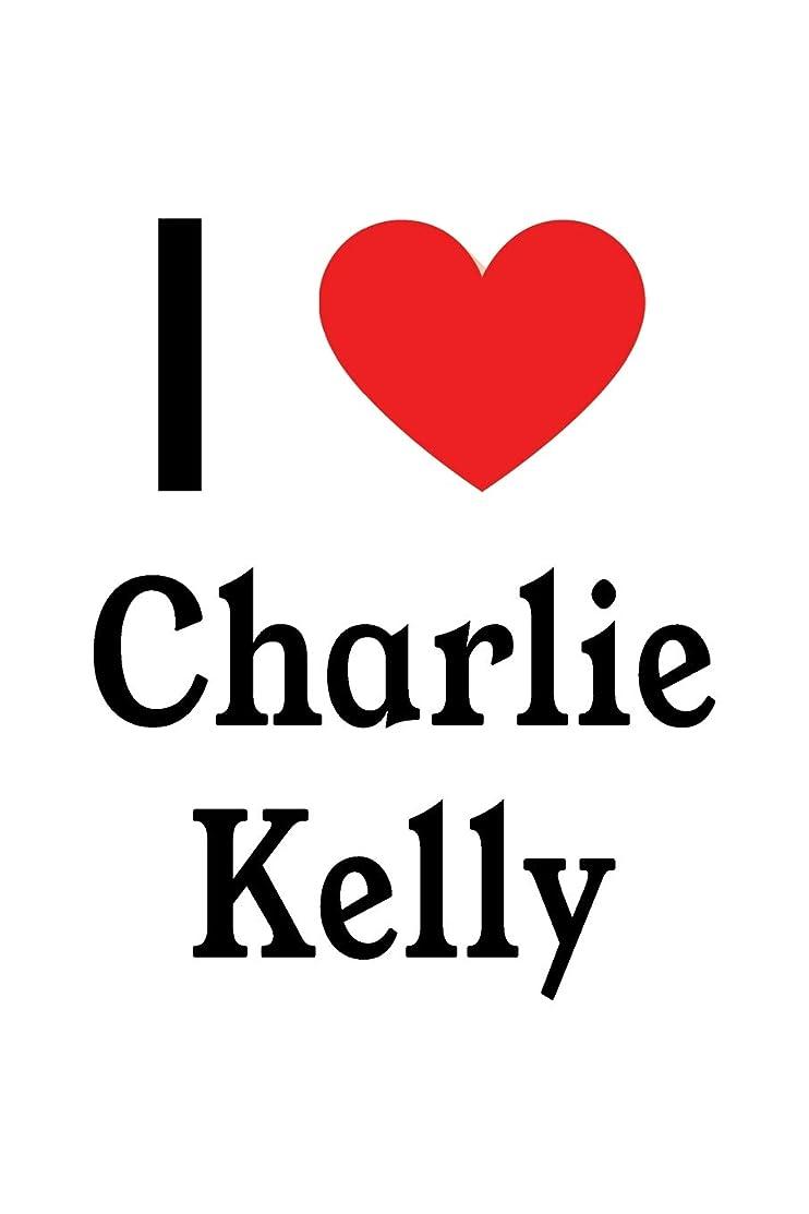 I Love Charlie Kelly: Charlie Kelly Designer Notebook