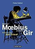 Docteur Moebius et Mister Gir: entretiens avec Jean Giraud