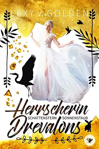 HERRSCHERIN ḎREṼALONS: Schattenstern & Sonnenstaub (Lybniasaga 3)