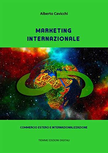 Marketing internazionale: Commercio estero e internazionalizzazione