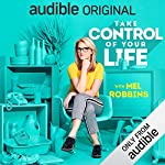 Take Control of Your Life     How to Silence Fear and Win the Mental Game              By:                                                                                                                                 Mel Robbins                               Narrated by:                                                                                                                                 Mel Robbins                      Length: 10 hrs and 3 mins     374 ratings     Overall 4.8