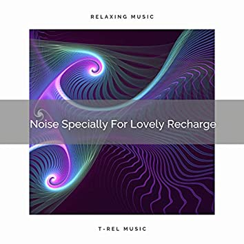 Noise Specially For Lovely Recharge