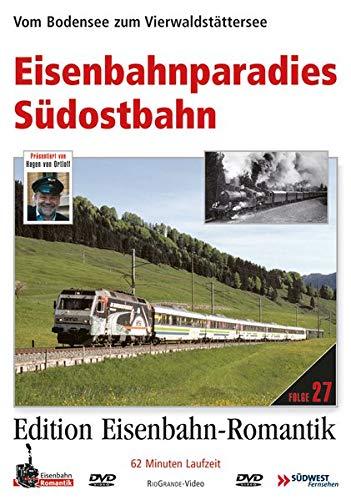 27. Eisenbahnparadies Südostbahn - Vom Bodensee zum Vierwaldstättersee - Edition Eisenbahn-Romantik
