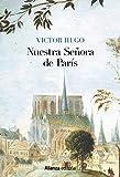 Nuestra Señora de París [Edición Ilustrada] (Alianza Literaria (Al))