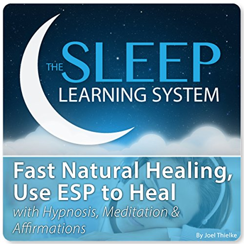 Fast Natural Healing, Use ESP to Heal cover art