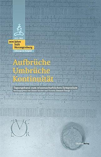 900 Jahre Stift Herzogenburg: Aufbrüche - Umbrüche - Kontinuität