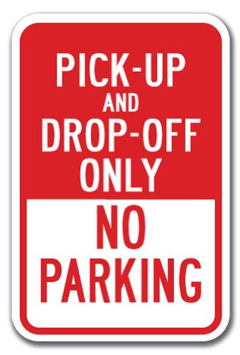 """Pick-up and Drop-Off Only No Parking Sign 12"""" X 18"""" Heavy Gauge Aluminum Signs"""