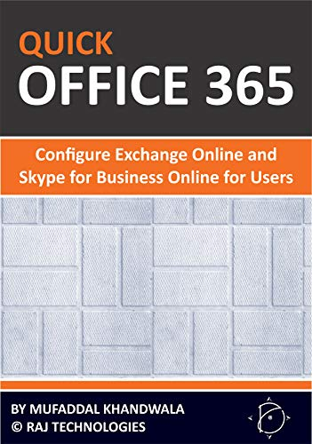 Quick Office 365 - Configure Exchange Online and Skype for Business Online for End Users (English Edition)