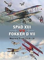 SPAD XIII vs. Fokker D VII: Western Front 1916-18 (Duel)