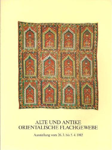 Alte und antike orientalische Flachgewebe, Ausstellung 26.März - 5.April 1982.