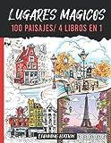 Lugares Magicos - 100 Paisajes / 4 Libros en 1: antiestres adultos - 100 páginas de paisajes exclusivas