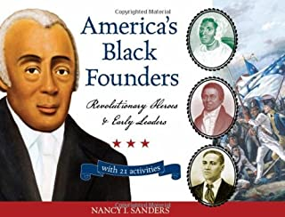 America's Black Founders: Revolutionary Heroes & Early Leaders with 21 Activities (For Kids series)