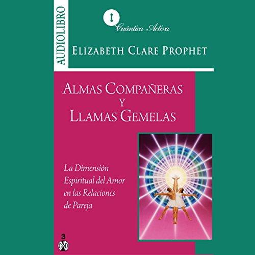 Almas compañeras y llamas gemelas: La dimensión espiritual en las relaciones de pareja audiobook cover art
