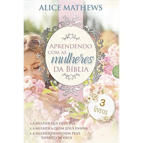Caixa - Aprendendo com as Mulheres da Bíblia: A mulher que Deus usaA mulher a quem Jesus ensinaA mulher orientada pelo Espírito de Deus