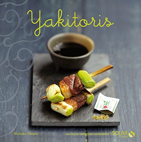 Yakitori (Nouvelles variations gourmandes) (French Edition)