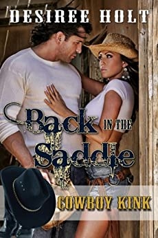 Back In The Saddle (Cowboy Kink) by [Desiree Holt]