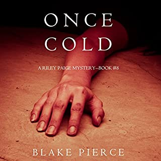 Once Cold     A Riley Paige Mystery, Book 8              Written by:                                                                                                                                 Blake Pierce                               Narrated by:                                                                                                                                 Elaine Wise                      Length: 8 hrs     1 rating     Overall 5.0