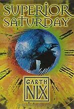 Superior Saturday (The Keys to the Kingdom, Book 6) by Garth Nix (2008-07-01)