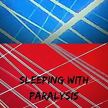Sleeping With Paralysis