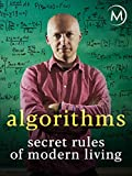 Algorithms: Secret Rules of Modern Living