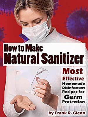 How to Make Natural Sanitizer: Most Effective Homemade Disinfectant Recipes for Germ Protection from